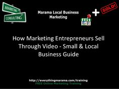 How Marketing Entrepreneurs Sell Through Video - Small & Local Business Guide