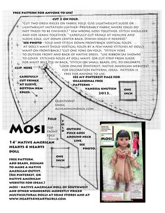 "MOSI is a 14"" Native American doll for girls. Comes with small book about her life, culture, challenges, dreams. She wears the red dress boots (shown in small photo). My pattern free for ANYONE to use. Look at native american websites for bead patterns, other decorative ideas. $ donated to World Vision for each Hearts4Hearts doll purchased. Inexpensive quality doll!"