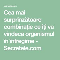 Cea mai surprinzătoare combinație ce îți va vindeca organismul în întregime - Secretele.com How To Get Rid, Good To Know, Home Remedies, Cardio, Cancer, Health Fitness, Beauty, Fresh, Medicine