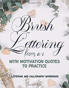 Brush Lettering from a-z with Motivation Quotes to Practice Lettering and Calligraphy Workbook: Workbook 8, 5x11 inches: Publishing, Carrizales: 9798664258295: Amazon.com: Books Cute Journals, Calligraphy Practice, Brush Lettering, Motivation Quotes, Place Cards, Place Card Holders, Amazon, Books, Motivational Quotes