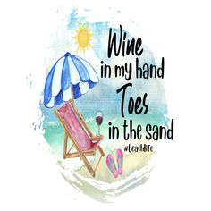 Wine in my hand Toes in the sand Sign, Signs, Wreath Sign, Craft Embellishment