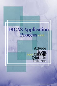 Dietetic Internship Application (DICAS) Advice from Current Interns