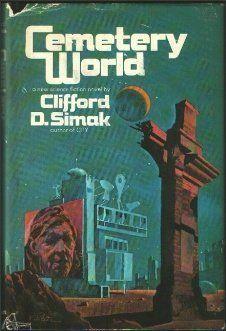 Cemetery World   1973: Clifford D. Simak:    #mindsbookz