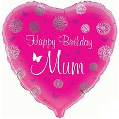 Happy Birthday Mum Foil Balloon with National UK Delivery only £9.95 Boxed