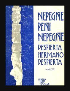 El Viejo Libro, Libreria Anticuaria, Edward Contreras Vergara, www.elviejolibro.com: Nepegñe, peñi, nepegñe = Despierta, hermano, despi...