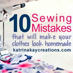 Handmade clothing is good. Clothes that look homemade-not so much. Find out the 10 sewing mistakes that will definitely give your clothes a homemade look.