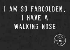 I am so farcolden, I have a walking nose! Wise Quotes, Funny Quotes, Dutch Quotes, Funny Me, Funny Stuff, Best Inspirational Quotes, Spoken Word, Instagram Quotes, Wise Words