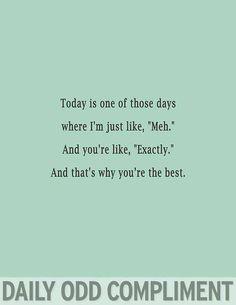 Daily odd compliment @Elisabeth Ingram Ingram Jipa Rivera hahaha you understand these days.. Haha xD