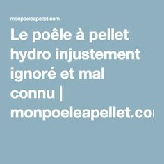 Le poêle à pellet hydro injustement ignoré et mal connu   monpoeleapellet.com