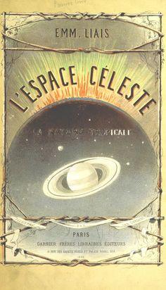 'L'Espace céleste et la nature tropicale, description physique de l'univers ... préface de M. Babinet, dessins de Yan' Dargent'    https://farm6.staticflickr.com/5481/11074573926_7c10050afb_h.jpg