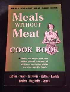Meals without Meat Cook Book (1943) Vintage Vegetarian