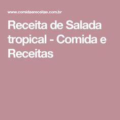 Receita de Salada tropical - Comida e Receitas