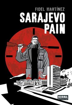 Sarajevo pain / Fidel Martínez. Norma, 2020 Editorial, Comic Books, Products, Libros, Graphic Novels, Writers, Authors, Opportunity, Sash