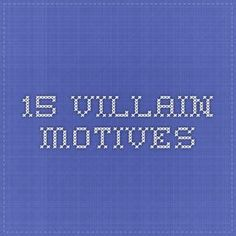 15 Villain Motives
