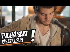 Evdeki Saat - Biraz Olsun (B!P Akustik) - YouTube