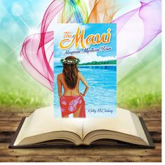 Dreams Really Do Come True with Release of New Book THE MAUI MAGICAL MYSTICAL TOUR