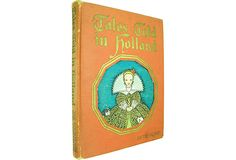 Tales of Holland for Children, 1926 $99