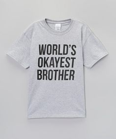 Gray 'World's Okayest Brother' Tee - Boys & Men