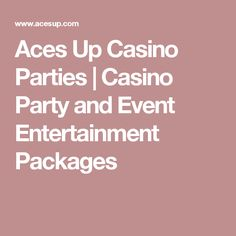 Aces Up Casino Parties   Casino Party and Event Entertainment Packages