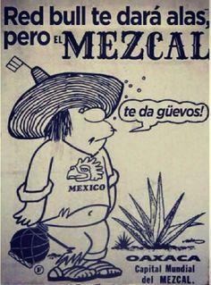 Mejor mezcal que red bull Funny Spanish Memes, Spanish Humor, Funny Jokes, Hilarious, Wine Jokes, Marilyn Monroe Artwork, Mexican Humor, Mexico Art, Humor Mexicano