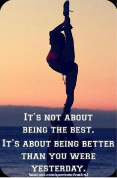 Great Dance Quotes and Sayings It's not about being the best, it's about being better than you were yesterday. Cheer Quotes, Sport Quotes, Cheer Sayings, Cheerleader Quotes, Dance Sayings, Inspirational Gymnastics Quotes, Motivational Quotes, Gymnastics Sayings, Gymnastics Stuff