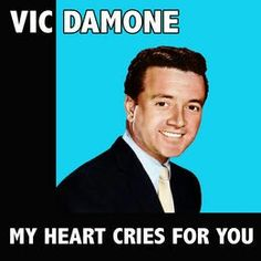 "#29. ""My Heart Cries For You""  ***  Vic Damone  (1951)"