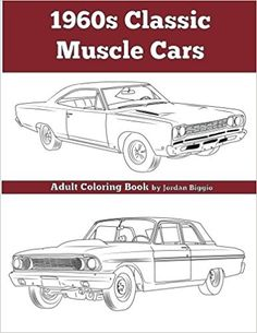 1960s Classic Muscle Cars An Adult Coloring Book By Jordan Biggio