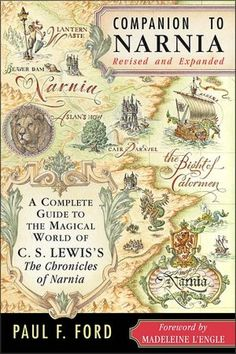 Companion to Narnia: A Complete Guide to the Magical World of C. S. Lewis's The Chronicles of Narnia