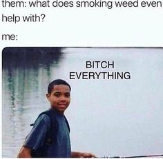 Honestly, like so fucking true! Like weed helps me sleep, feel less anxious and depressed, feel more relaxed and sociable. I fucking love weed. Funny Weed Memes, Weed Jokes, 420 Memes, Weed Humor, Funny Relatable Memes, Funny Quotes, Funny Tweets, Stoner Quotes, Stoner Humor