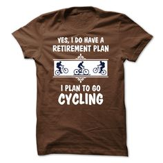 My retirement plan is to Go cycling