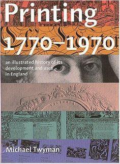 1. General history 3. Printing  Printing: 1770-1970: Michael Twyman