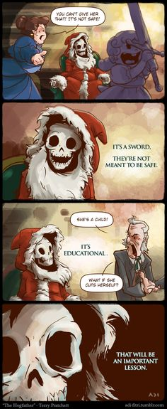 """Death makes the best Santa..."" From the Hogfather. I keep meaning to read the Discworld series, but I never have."
