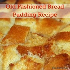 Old fashioned bread pudding recipe that is delectable, delish and easy to make and bake! There will be no leftovers, not even a bite!