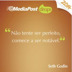 """""""Não tente ser prefeito, comece a ser notável."""" Seth Godin #marketing #emailmarketing"""