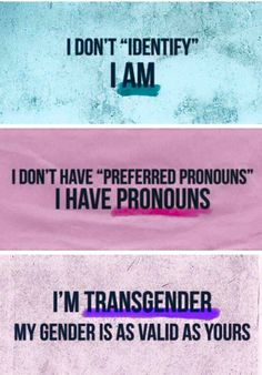 This Is The Truth Tho Like Trans Is Just As Real As Being Boy Or Girl I Identify As Either In Between Boy And Girl