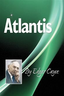 Atlantis By: Edgar Cayce