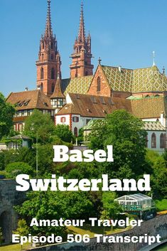 Travel to Basel Switzerland - What to Do, See and Eat