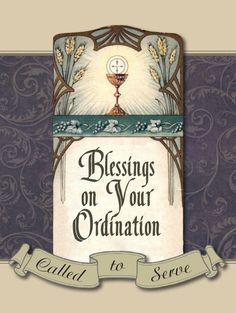 Blessings on Your Ordination - Greeting Card Catholic Deacon, Catholic Priest, Thank You Quotes For Birthday, Happy Birthday Messages, Anniversary Greetings, Anniversary Cards, Congratulations Quotes, Christ Quotes, Christian Cards