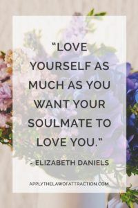 soulmate love, elizabeth daniels, law of attraction quote