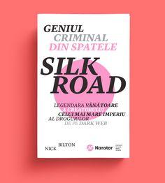 Geniul criminal din spatele Silk Road #narator #editurapublica #nickbilton Silk Road, Nonfiction, Creative, Non Fiction