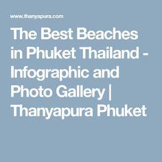 The Best Beaches in Phuket Thailand - Infographic and Photo Gallery | Thanyapura Phuket