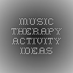 Music Therapy Activity Ideas