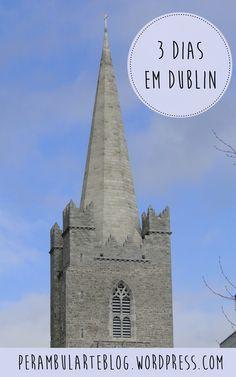 Um roteiro de três dias pela capital da Irlanda.
