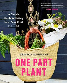 One Part Plant: A Simple Guide to Eating Real, One Meal a... https://www.amazon.com/dp/0062440616/ref=cm_sw_r_pi_dp_U_x_YjsnAb88012S3