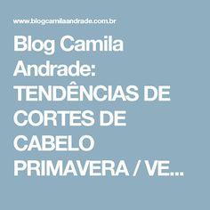 Blog Camila Andrade: TENDÊNCIAS DE CORTES DE CABELO PRIMAVERA / VERÃO 2015