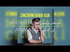Mustafa ceceli - anmam Arapça da- مصطفى جيجلي - لن اذكر - مترجمة - YouTube