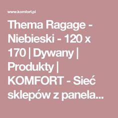 Thema Ragage  - Niebieski - 120 x 170 | Dywany | Produkty | KOMFORT - Sieć sklepów z panelami, dywanami, podłogami drewnianymi, wykładzinami i akcesoriami