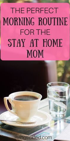 The perfect morning routine for the stay at home mom motherhood life positive happiness morning affirmations morning quotes morning workout How To Have A Good Morning, Mom Schedule, Grilling Gifts, Evening Routine, Morning Affirmations, Happy Mom, Work From Home Moms, Morning Quotes, Morning Images
