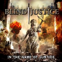 Blind Justice - In the Name of Blind Justice - 2016. Newsflash and album.