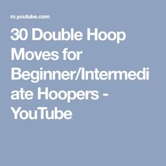 30 Double Hoop Moves for Beginner/Intermediate Hoopers - YouTube